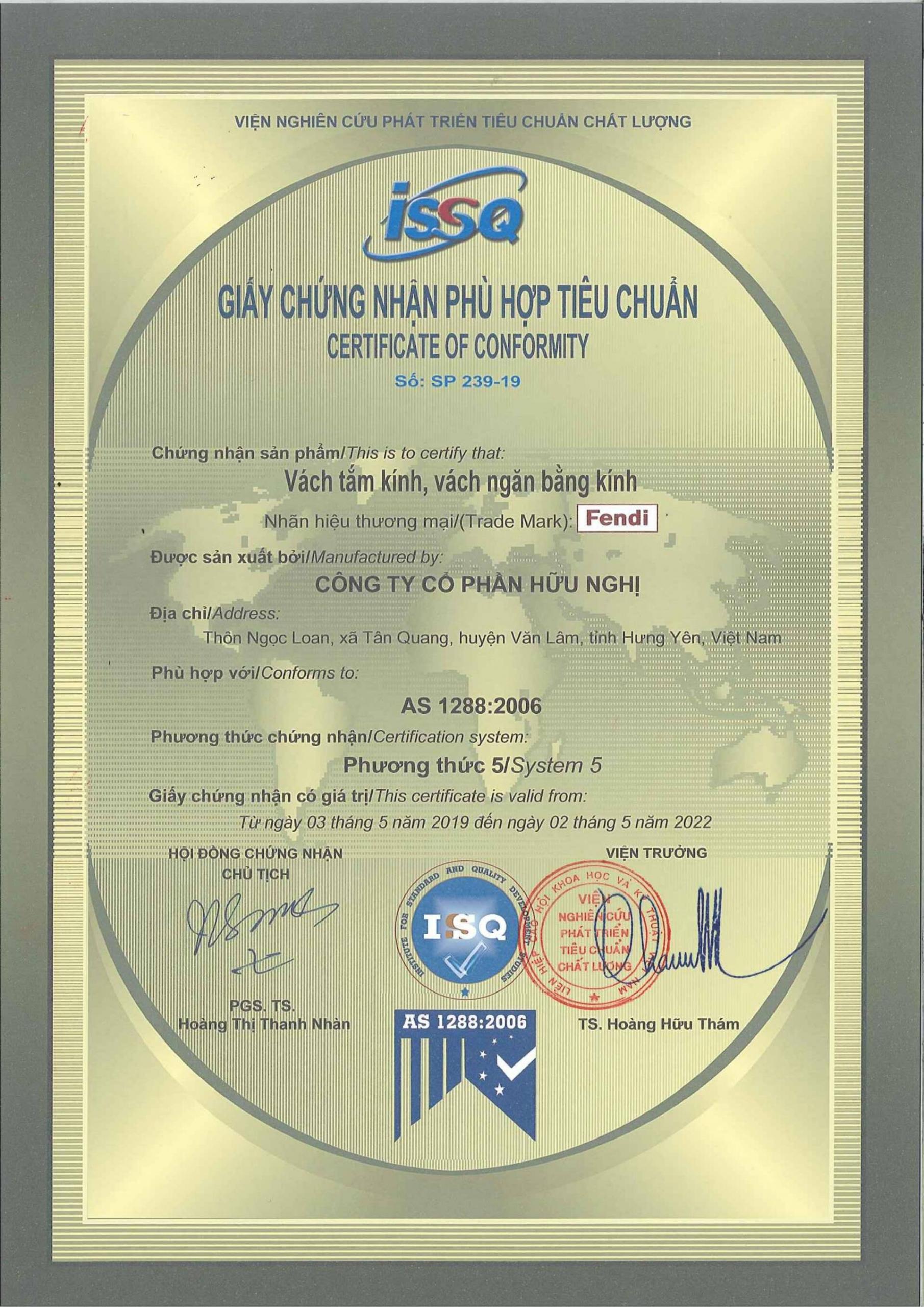 Phòng tắm kính Fendi được Tổng cục đo lường chất lượng Việt Nam xác nhận sản xuất theo tiêu chuẩn Úc AS 1288:2006, quản lý chất lượng theo ISO 9001:2008 và đảm bảo chất lượng như TCCS HN-01, TCCS HN-02